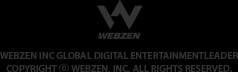 WEBZEN Inc. Global Digital Entertainment Leade Copyright © WEBZEN, INC. All Rights Reserved.